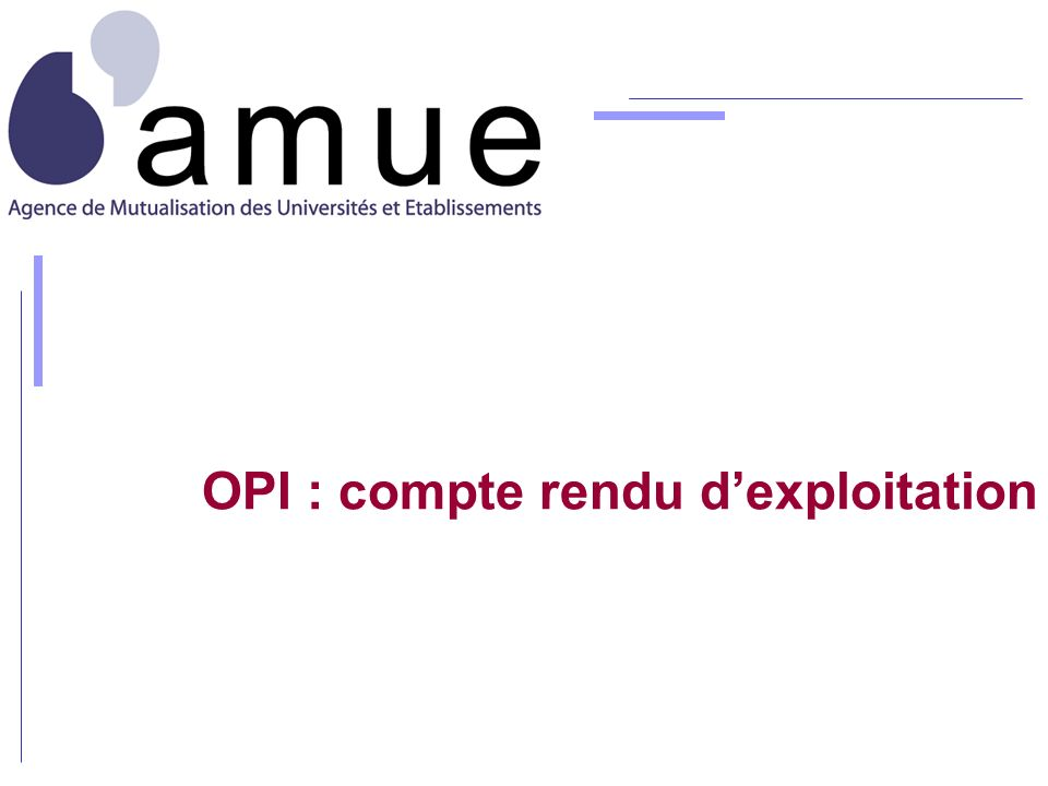 OPI : compte rendu dexploitation