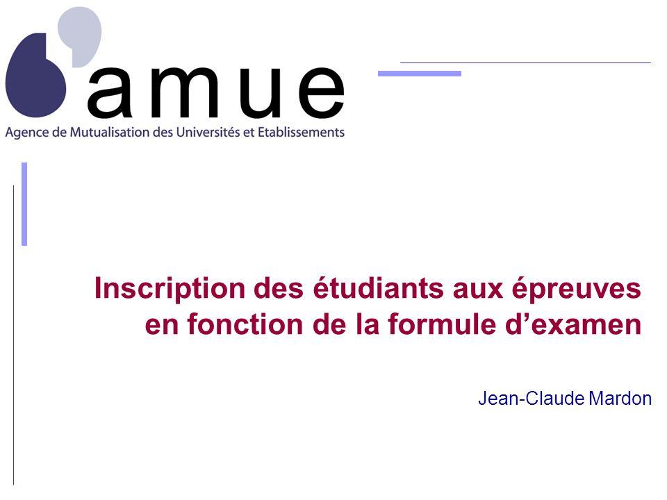 Inscription des étudiants aux épreuves en fonction de la formule dexamen Jean-Claude Mardon