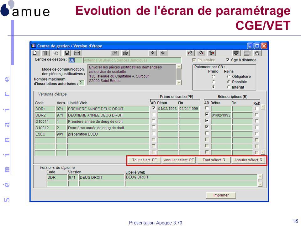S é m i n a i r e Présentation Apogée 3.70 16 Evolution de l'écran de paramétrage CGE/VET