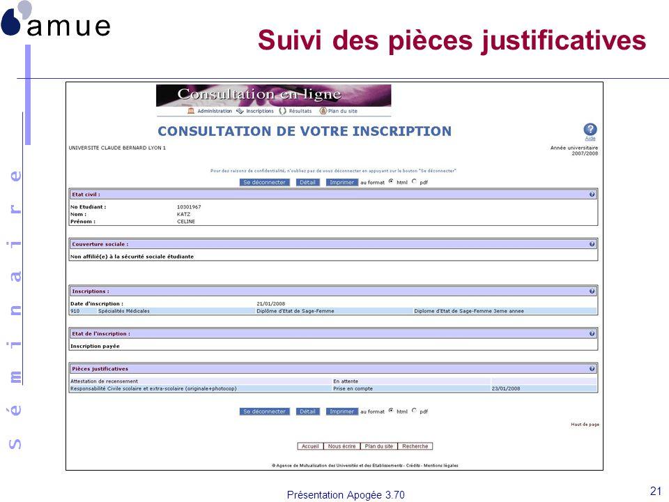 S é m i n a i r e Présentation Apogée 3.70 21 Suivi des pièces justificatives