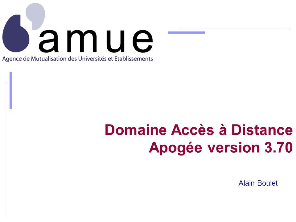 Domaine Accès à Distance Apogée version 3.70 Alain Boulet