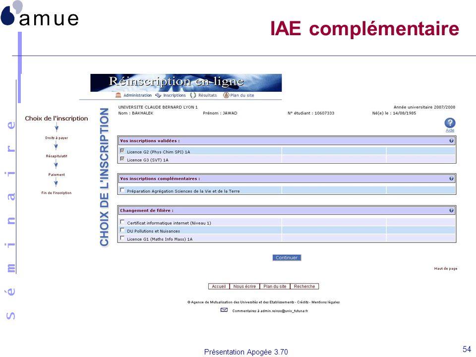 S é m i n a i r e Présentation Apogée 3.70 54 IAE complémentaire