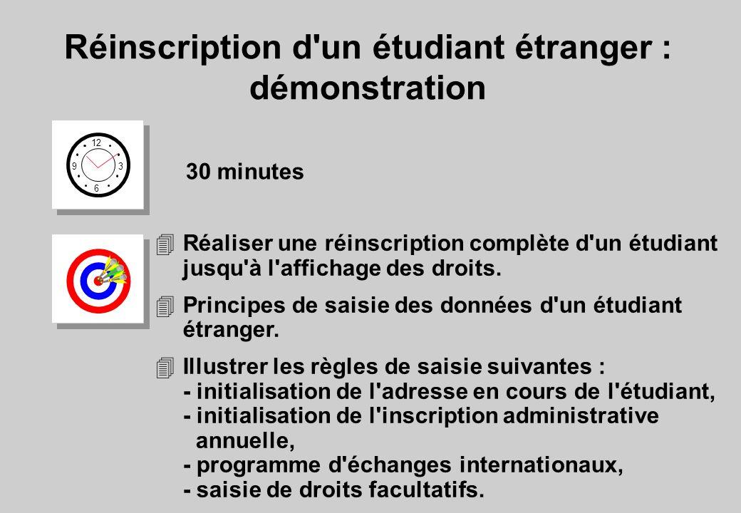 Réinscription d un étudiant étranger : démonstration 12 6 3 9 30 minutes 4Réaliser une réinscription complète d un étudiant jusqu à l affichage des droits.