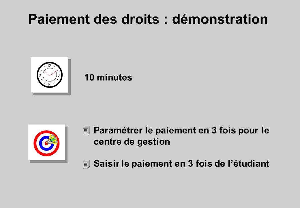 Paiement des droits : démonstration 12 6 3 9 10 minutes 4Paramétrer le paiement en 3 fois pour le centre de gestion 4Saisir le paiement en 3 fois de l