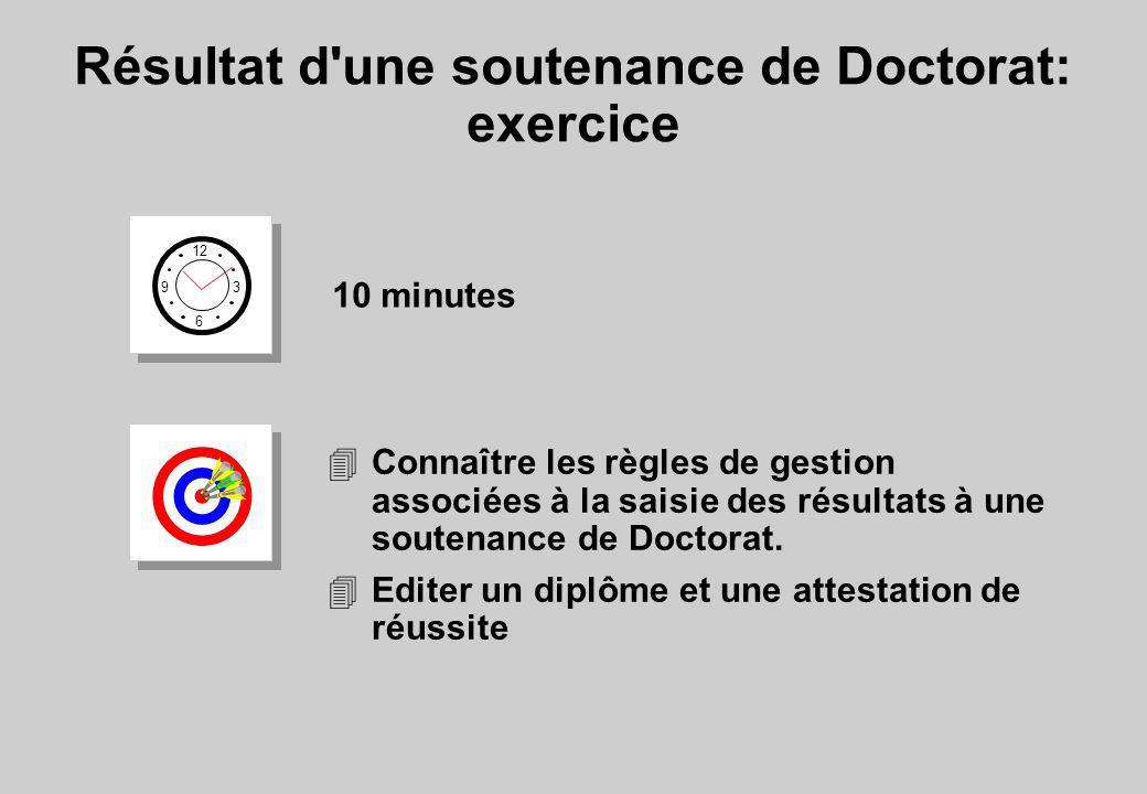Résultat d'une soutenance de Doctorat: exercice 12 6 3 9 10 minutes 4Connaître les règles de gestion associées à la saisie des résultats à une soutena