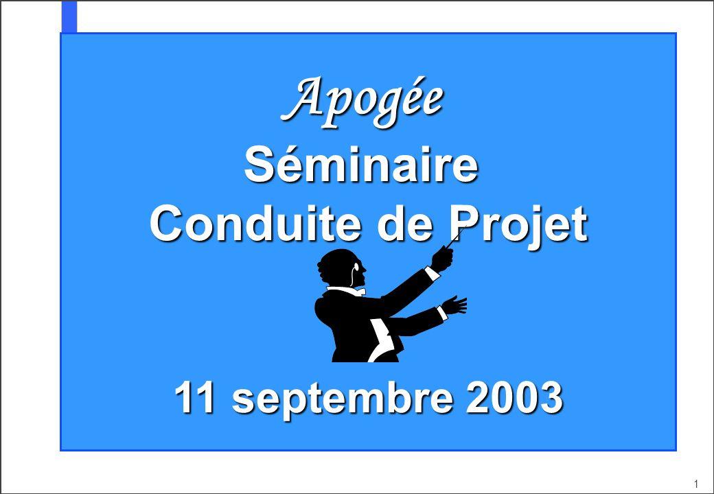 1 ApogéeSéminaire Conduite de Projet 11 septembre 2003