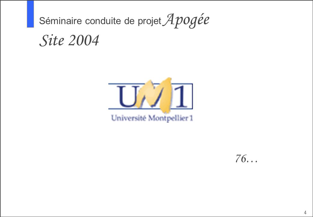 95 Séminaire Chef de projet Documentation Les informations peuvent être obtenues sur le site web de lagence : http://www.cpu.fr Choisir longlet AMUE Puis « Lespace des produits » (petit damier vert à droite ) pour arriver à http://www.produits.montpellier.cpu.frhttp://www.produits.montpellier.cpu.fr (vous pouvez également y arriver directement) Vous êtes (ordre alphabétique oblige) sur APOGEE Le menu bleu à gauche vous permet en particulier daccéder à la documentation et aux supports de séminaires.