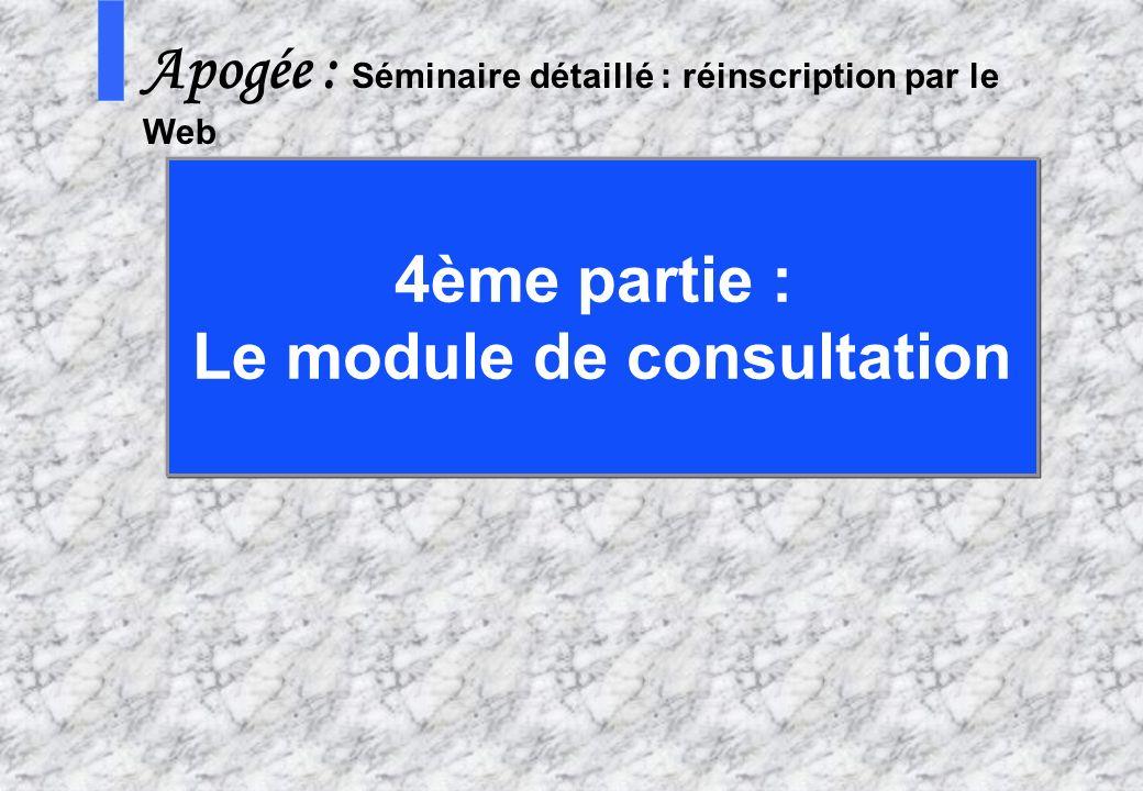 12 0 AMUE mars 2004 : Séminaire détaillé présentation Web S Apogée : Séminaire détaillé : réinscription par le Web 4ème partie : Le module de consulta