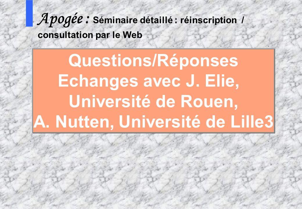 12 7 AMUE mars 2004 : Séminaire détaillé présentation Web S Apogée : Séminaire détaillé : réinscription / consultation par le Web Questions/Réponses E