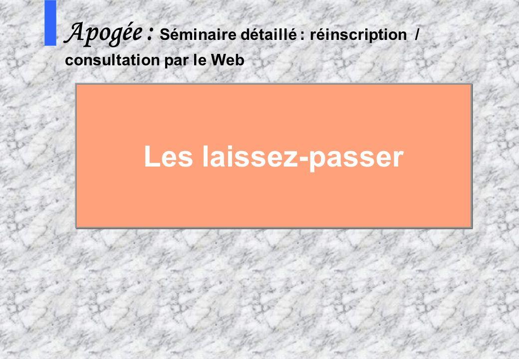 57 AMUE mars 2004 : Séminaire détaillé présentation Web S Apogée : Séminaire détaillé : réinscription / consultation par le Web Les laissez-passer
