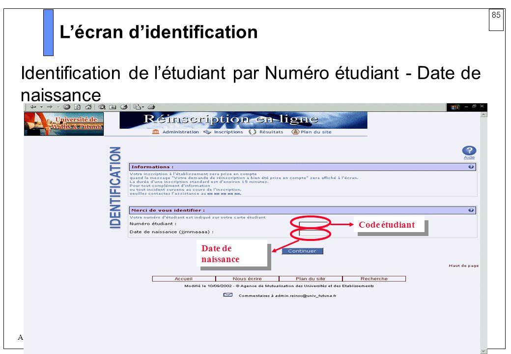 85 AMUE mars 2004 : Séminaire détaillé présentation Web Lécran didentification Code étudiant Date de naissance Identification de létudiant par Numéro