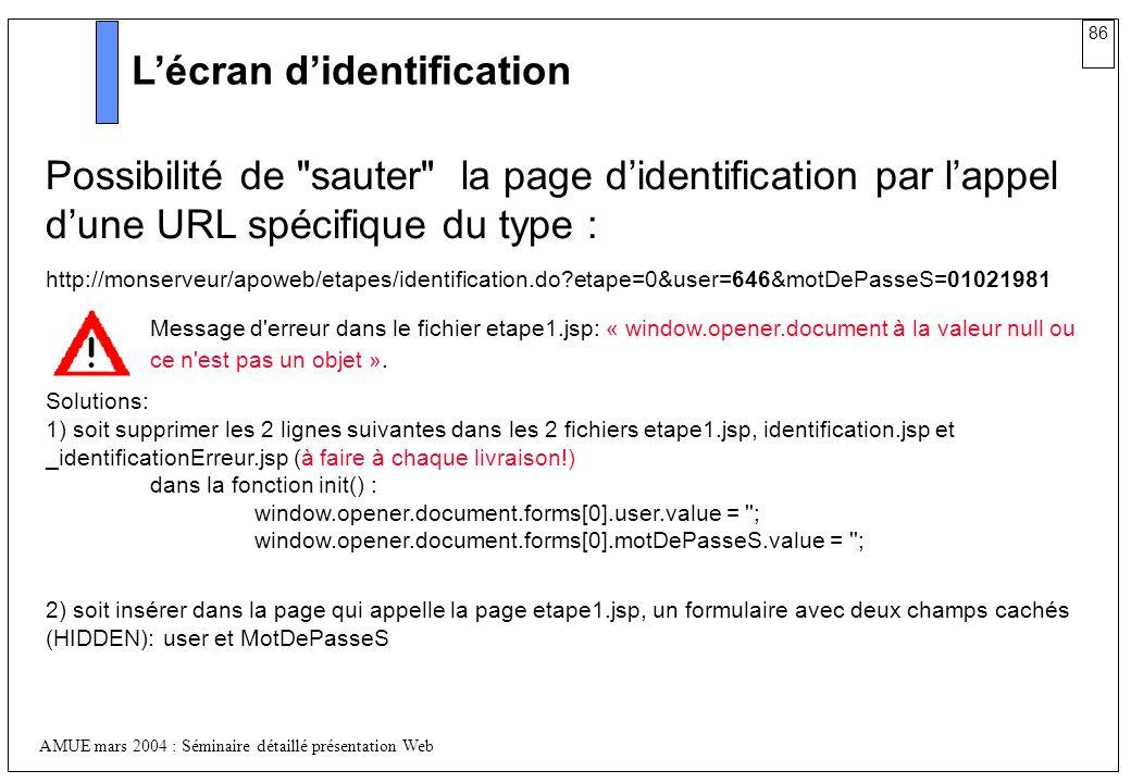 86 AMUE mars 2004 : Séminaire détaillé présentation Web Lécran didentification Possibilité de