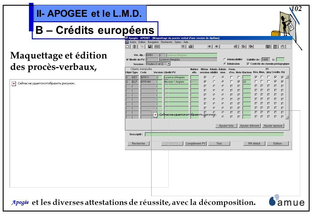 101 Apogée II- APOGEE et le L.M.D. B – Crédits européens Maquettage et édition des Relevés de Notes, et lextraction des N/R (pour publication web).