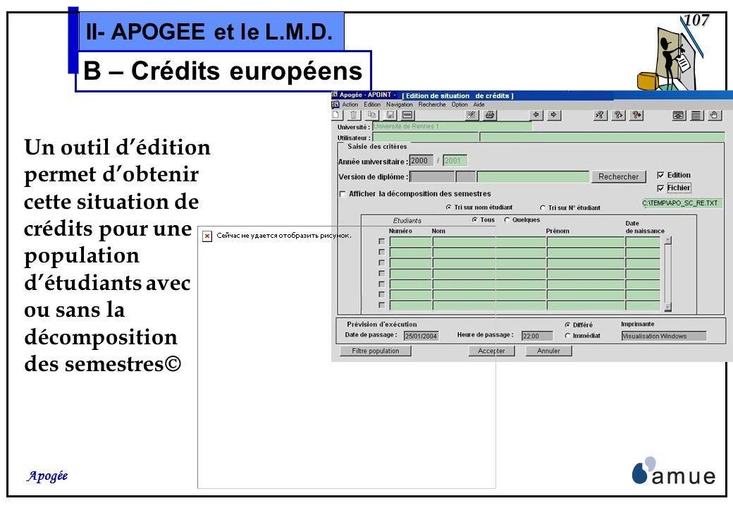 106 Apogée II- APOGEE et le L.M.D. B – Crédits européens Après choix dune ligne de ce premier bloc, le second se remplit de la même façon avec : si ch