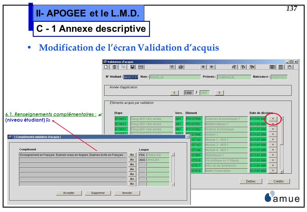 136 Apogée II- APOGEE et le L.M.D. Restitution des répartitions des notes (4.4) Calcul des notes obtenues les plus hautes et les plus basses de chaque