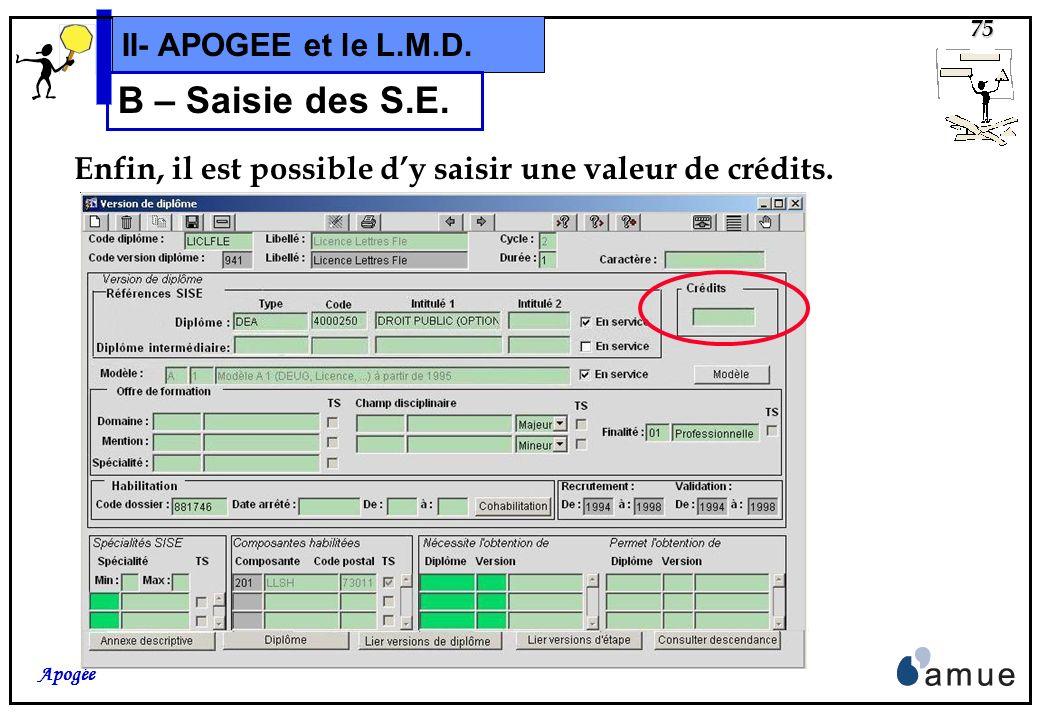 74 Apogée II- APOGEE et le L.M.D. Étape: M1 2iè Année VET:2004 Étape : M1 3iè Année VET:2004 Étape diplômante VDI « LT M1 »VDI « LI M1» Diplôme : LICE