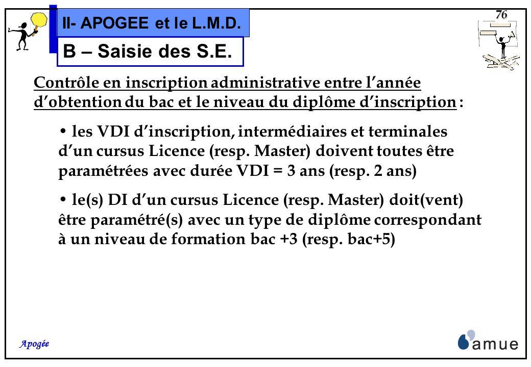 75 Apogée II- APOGEE et le L.M.D. B – Saisie des S.E. Enfin, il est possible dy saisir une valeur de crédits.