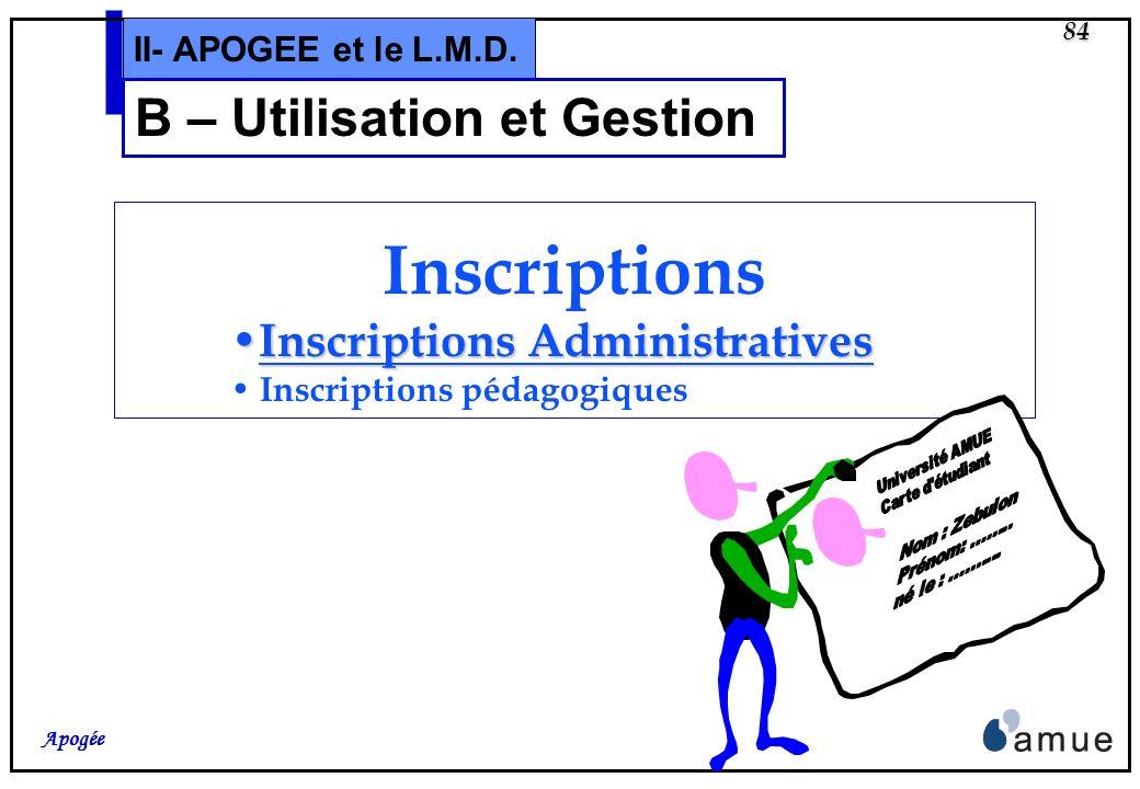 83 Apogée II- APOGEE et le L.M.D. B – Structure des enseignements Ajout des notions de domaine, mention, spécialité, champs disciplinaires et finalité