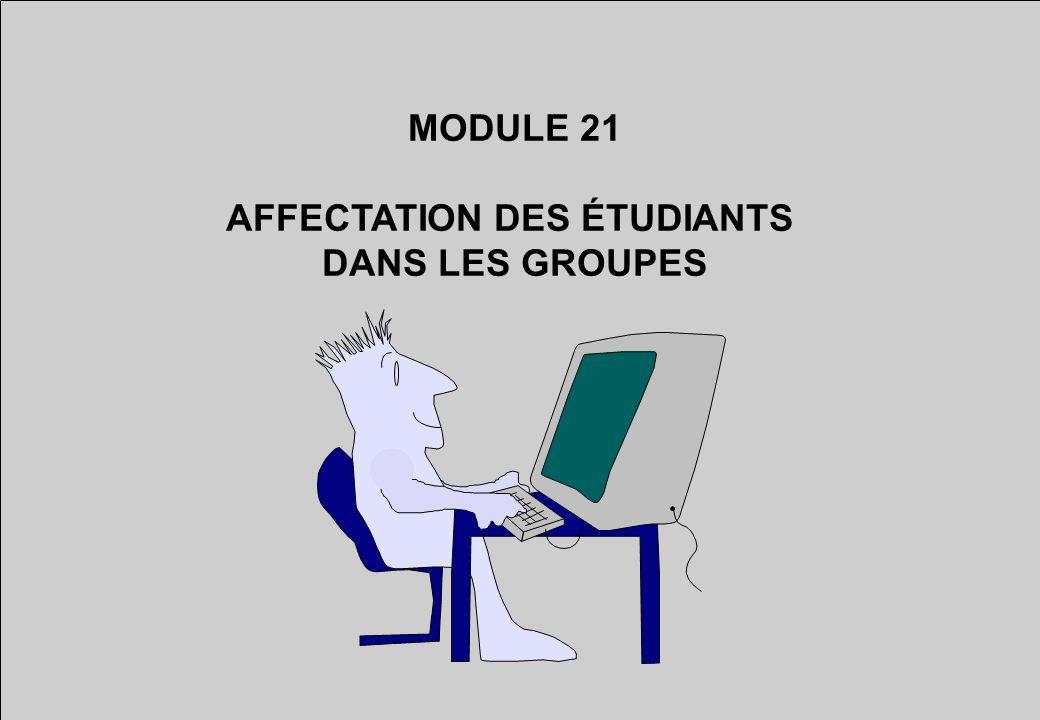 MODULE 21 AFFECTATION DES ÉTUDIANTS DANS LES GROUPES