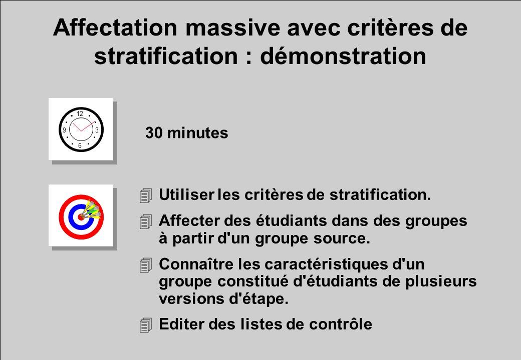 Affectation massive avec critères de stratification : démonstration 12 6 3 9 30 minutes 4Utiliser les critères de stratification.