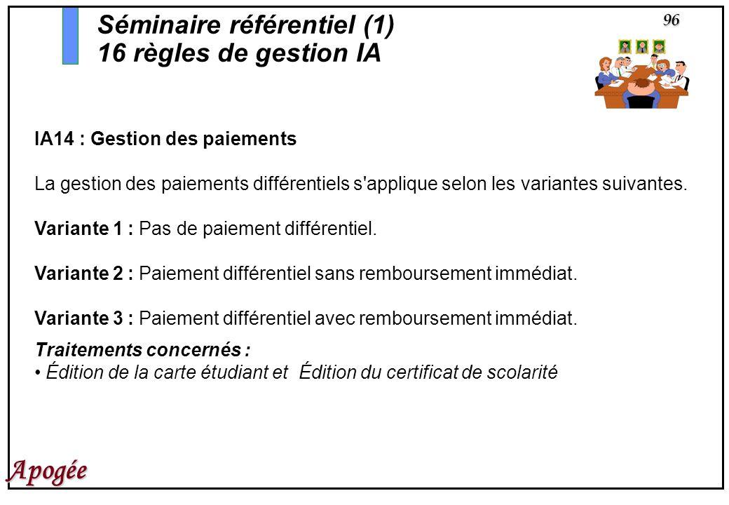 96 Apogée IA14 : Gestion des paiements La gestion des paiements différentiels s'applique selon les variantes suivantes. Variante 1 : Pas de paiement d