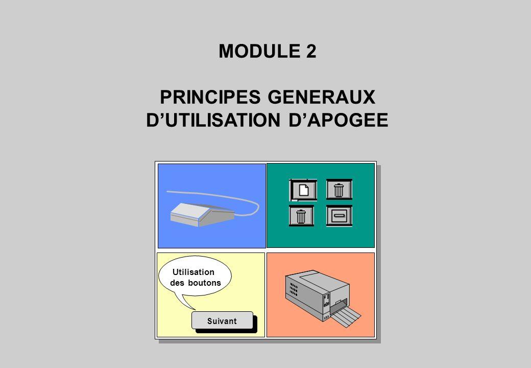 Utilisation des boutons Suivant MODULE 2 PRINCIPES GENERAUX DUTILISATION DAPOGEE