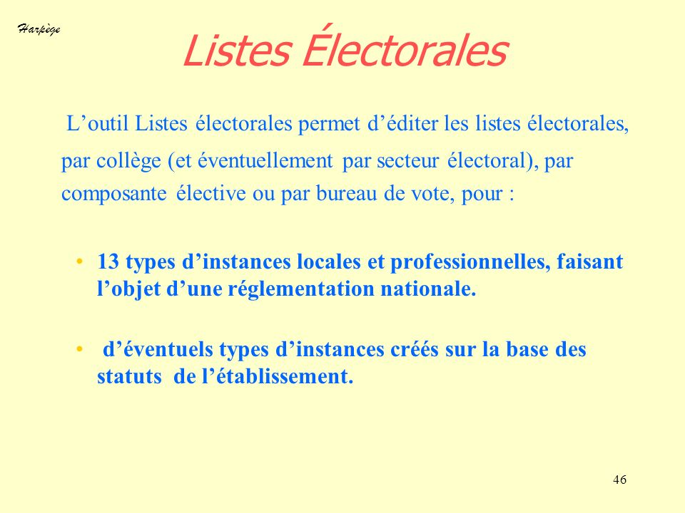 Harpège 46 Listes Électorales Loutil Listes électorales permet déditer les listes électorales, par collège (et éventuellement par secteur électoral),