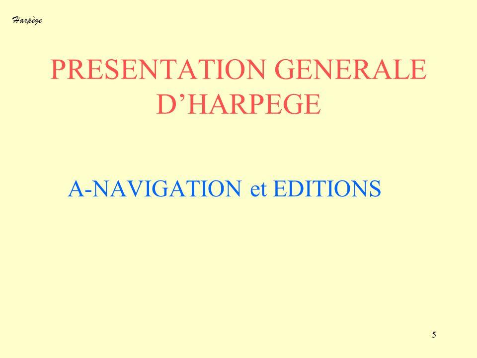 Harpège 5 PRESENTATION GENERALE DHARPEGE A-NAVIGATION et EDITIONS