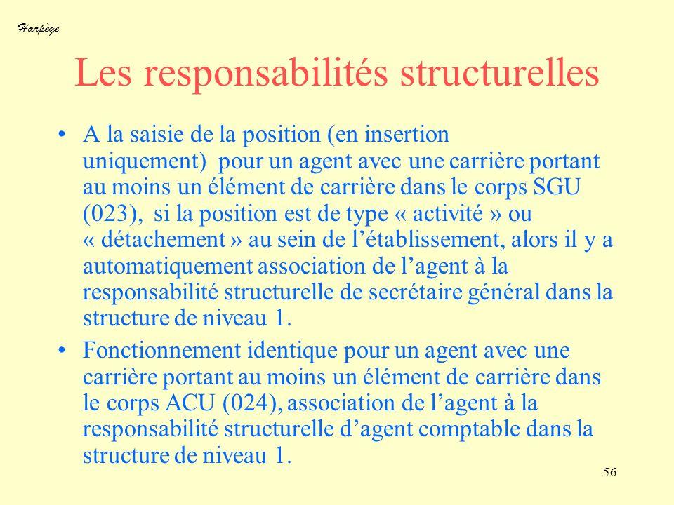 Harpège 56 Les responsabilités structurelles A la saisie de la position (en insertion uniquement) pour un agent avec une carrière portant au moins un