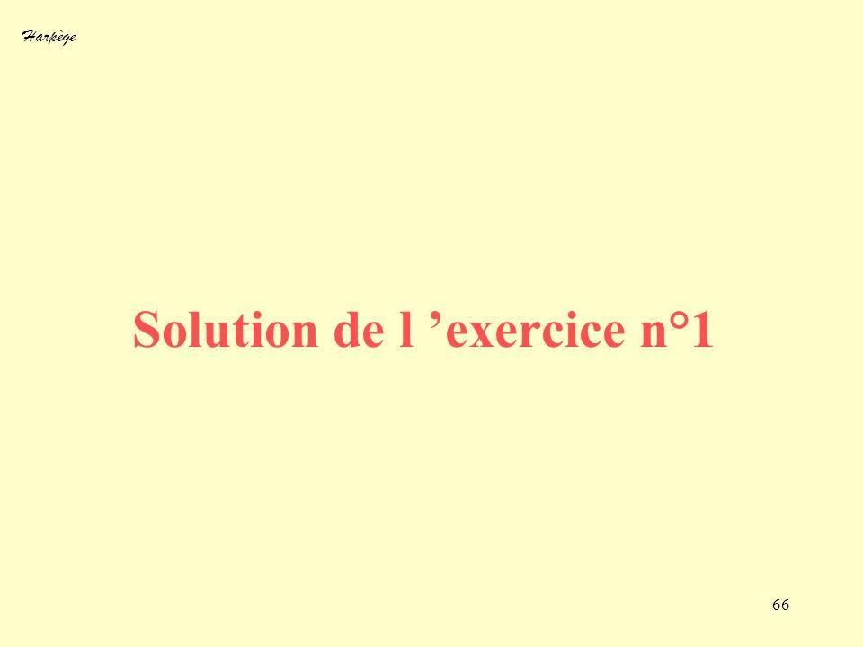 Harpège 66 Solution de l exercice n°1