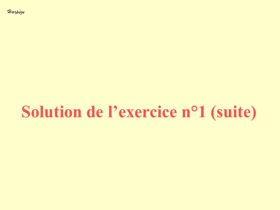 Harpège Solution de lexercice n°1 (suite)