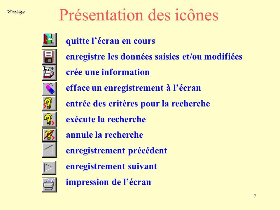 Harpège 7 Présentation des icônes quitte lécran en cours enregistre les données saisies et/ou modifiées crée une information efface un enregistrement