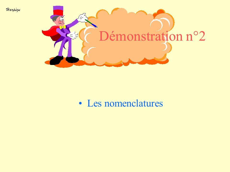 Harpège Démonstration n°2 Les nomenclatures