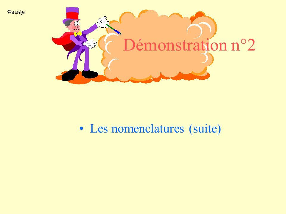 Harpège Démonstration n°2 Les nomenclatures (suite)