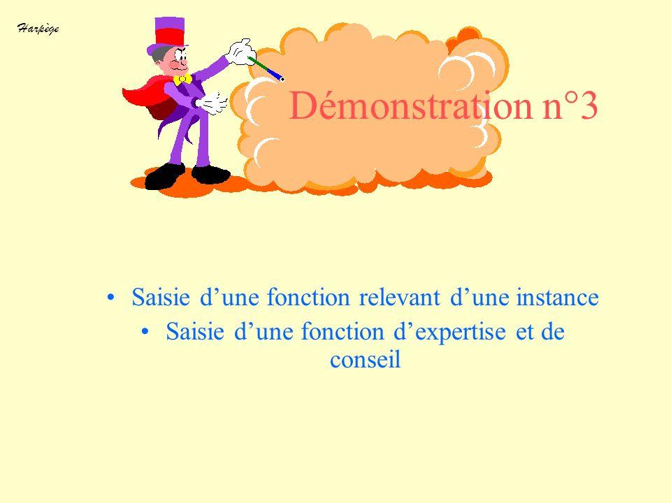 Harpège Démonstration n°3 Saisie dune fonction relevant dune instance Saisie dune fonction dexpertise et de conseil