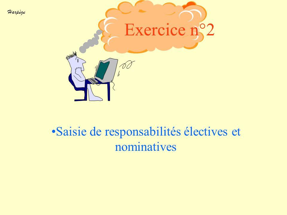 Harpège Saisie de responsabilités électives et nominatives Exercice n°2