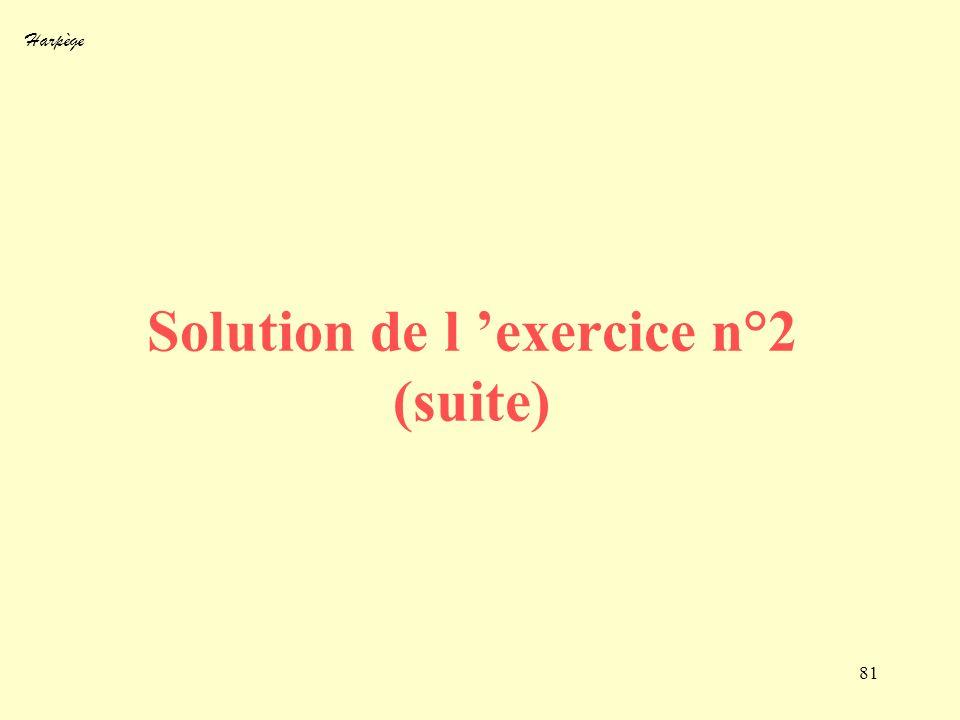 Harpège 81 Solution de l exercice n°2 (suite)
