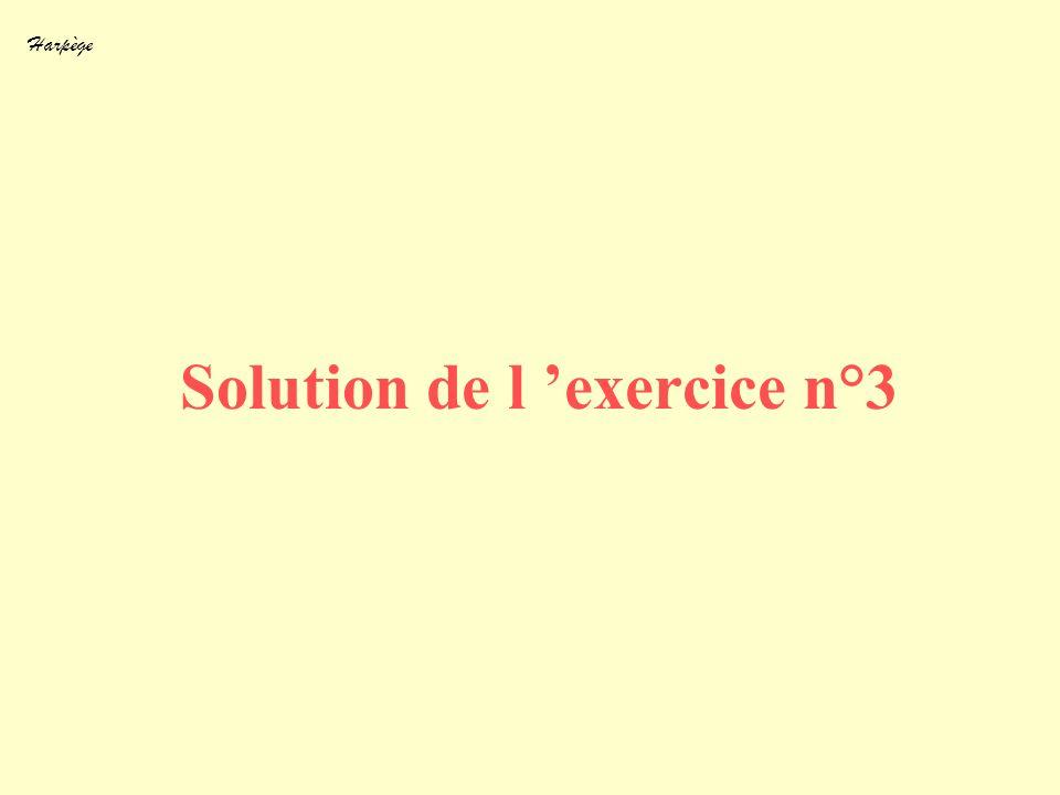 Harpège Solution de l exercice n°3