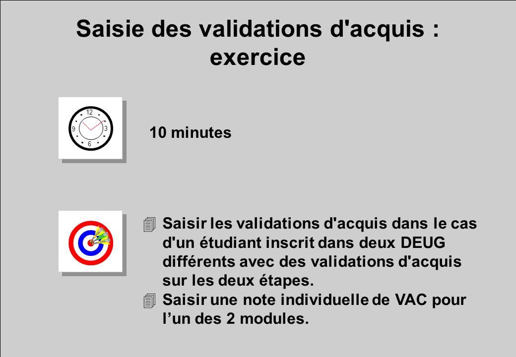 Saisie des validations d'acquis : exercice 12 6 3 9 10 minutes 4Saisir les validations d'acquis dans le cas d'un étudiant inscrit dans deux DEUG diffé