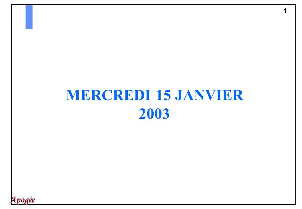 1 Apogée MERCREDI 15 JANVIER 2003