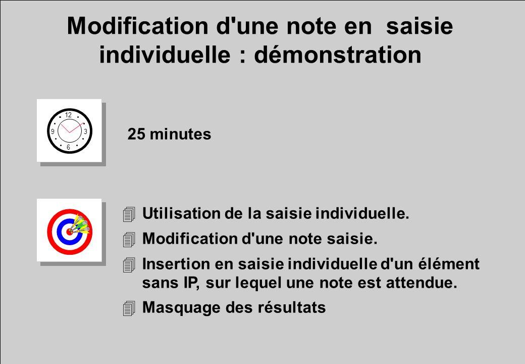 Modification d'une note en saisie individuelle : démonstration 12 6 3 9 25 minutes 4Utilisation de la saisie individuelle. 4Modification d'une note sa
