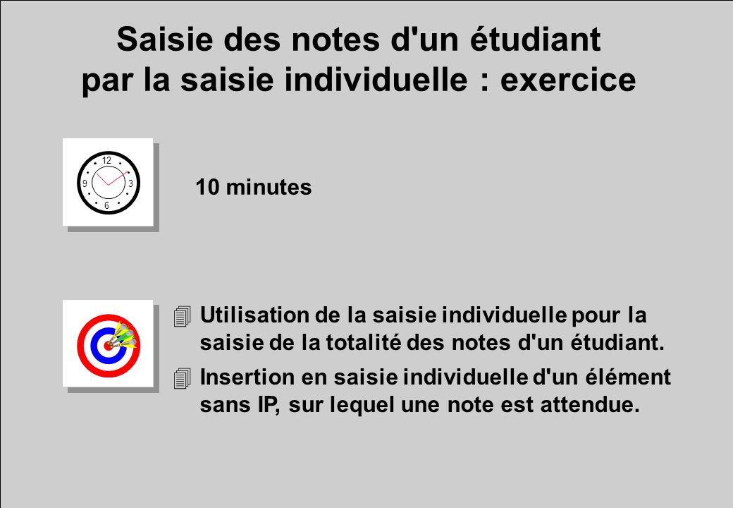 Saisie des notes d'un étudiant par la saisie individuelle : exercice 12 6 3 9 10 minutes 4Utilisation de la saisie individuelle pour la saisie de la t