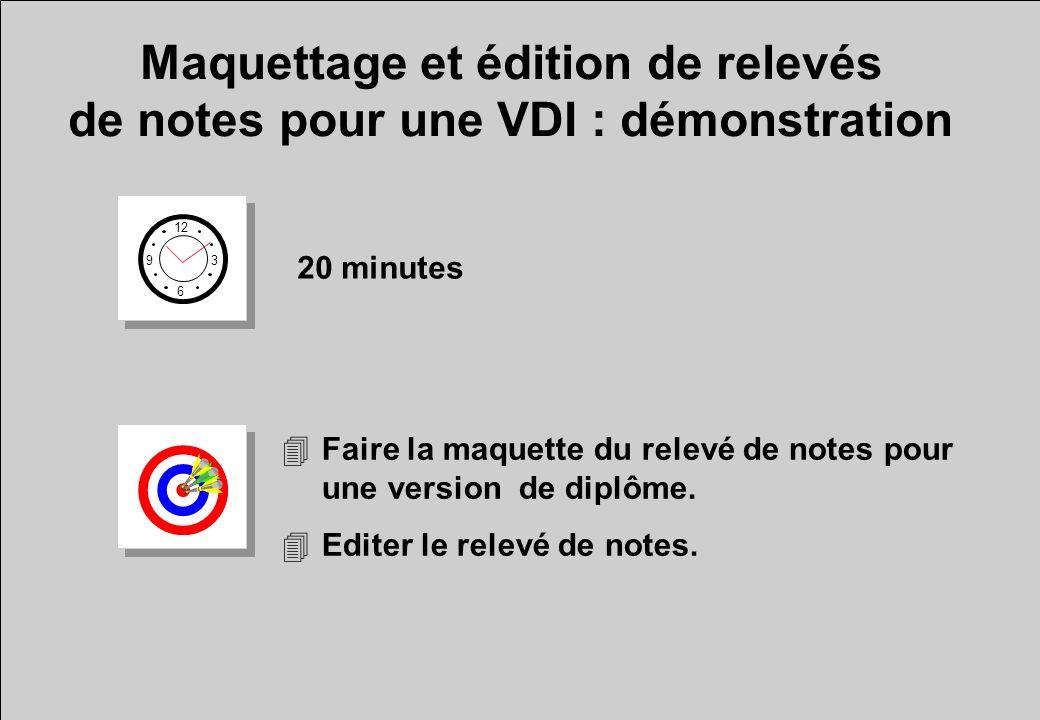 Maquettage et édition de relevés de notes pour une VDI : démonstration 12 6 3 9 20 minutes 4Faire la maquette du relevé de notes pour une version de d