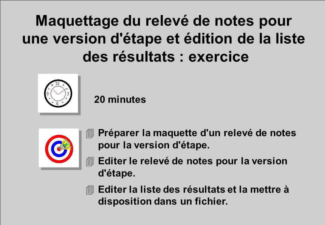 Maquettage du relevé de notes pour une version d'étape et édition de la liste des résultats : exercice 12 6 3 9 20 minutes 4Préparer la maquette d'un