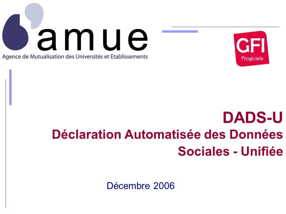 DADS-U Déclaration Automatisée des Données Sociales - Unifiée Décembre 2006