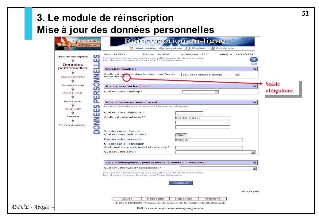 51 AMUE - Apogée – mars avril 2003 3. Le module de réinscription Mise à jour des données personnelles Saisie obligatoire