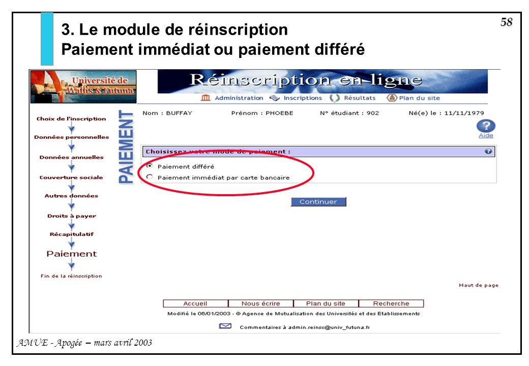 58 AMUE - Apogée – mars avril 2003 3. Le module de réinscription Paiement immédiat ou paiement différé