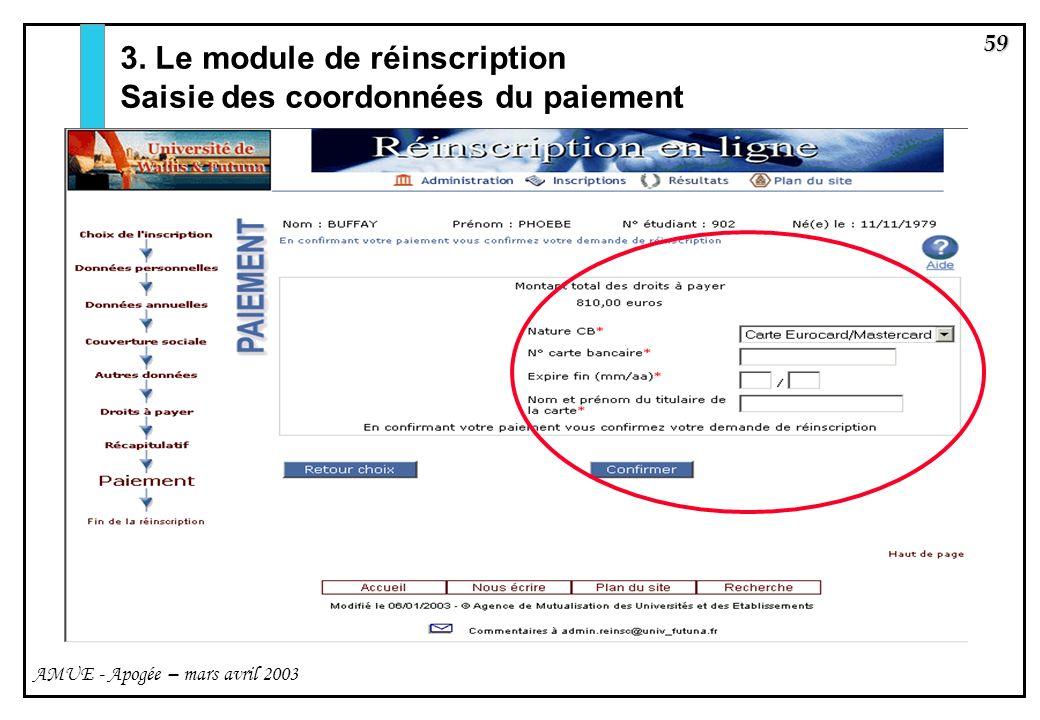 59 AMUE - Apogée – mars avril 2003 3. Le module de réinscription Saisie des coordonnées du paiement