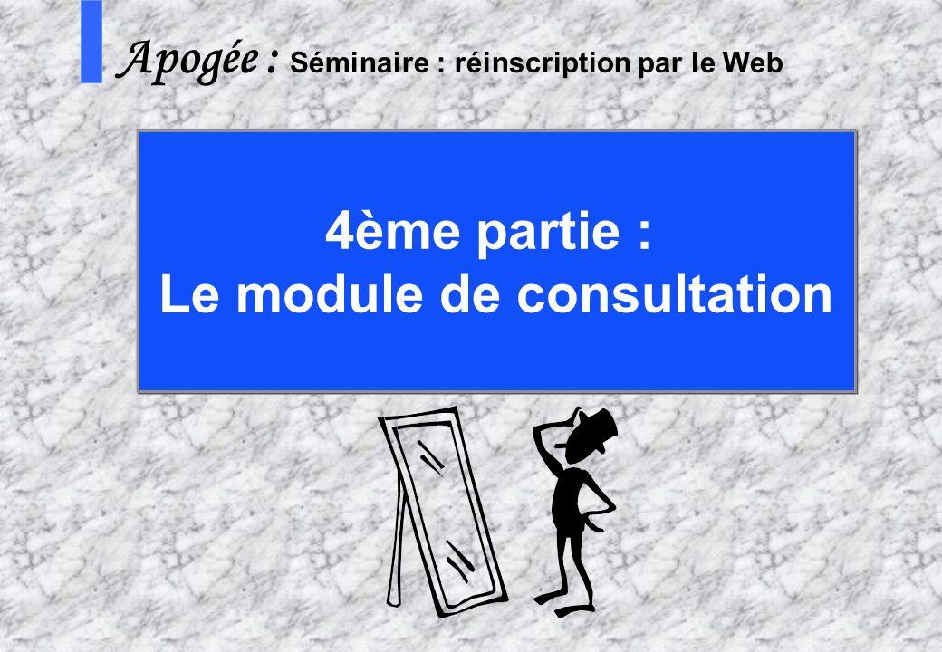 61 AMUE - Apogée – mars avril 2003 S Apogée : Séminaire : réinscription par le Web 4ème partie : Le module de consultation