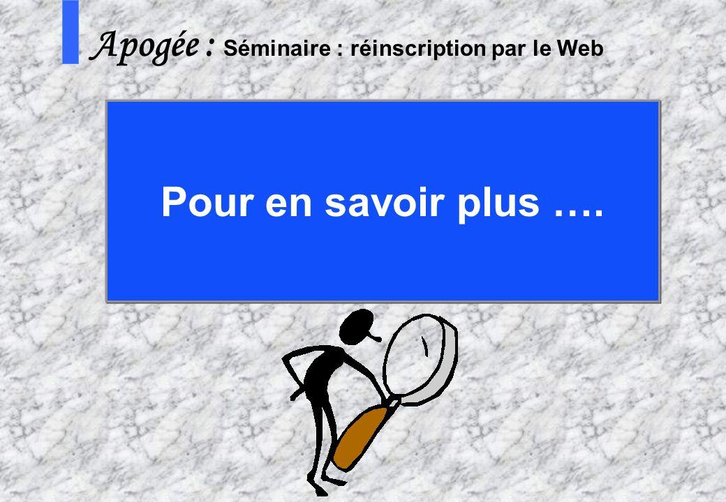 66 AMUE - Apogée – mars avril 2003 SS Apogée : Séminaire : réinscription par le Web Pour en savoir plus ….